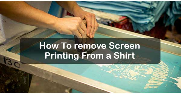 How-To-remove-Screen-Printing-From-a-Shirt