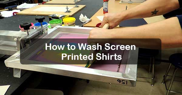 How to Wash Screen Printed Shirts